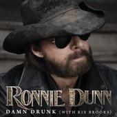 Damn Drunk (feat. Kix Brooks) - Ronnie Dunn