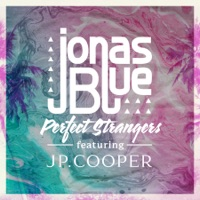 Perfect Strangers (feat. JP Cooper) - Single - Jonas Blue