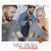 Beautiful (feat. Ledri Vula) - Flori Mumajesi