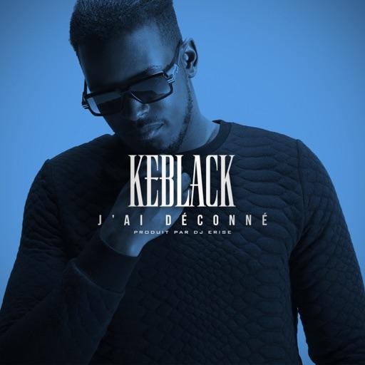 J'ai déconné - KeBlack