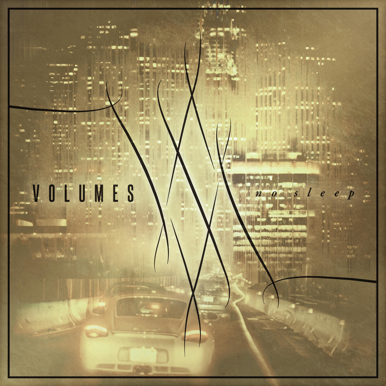 Volumes - No Sleep [Remastered] (2016)