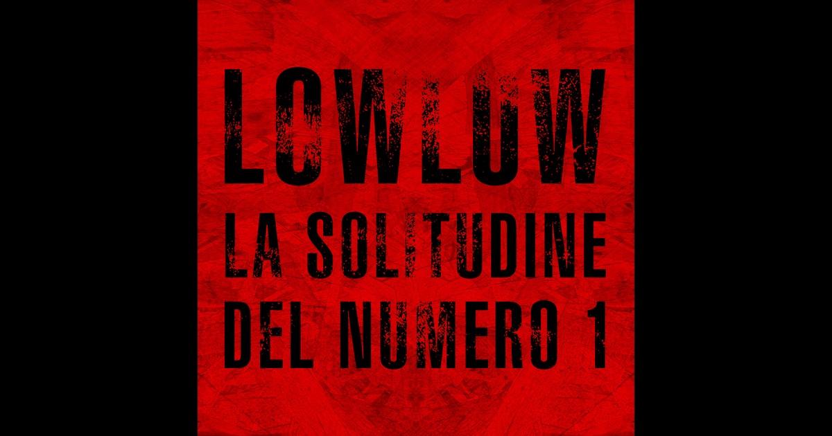 La solitudine del numero 1 single di low low su apple music for Numero di deputati e senatori
