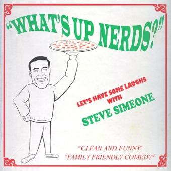 What's up Nerds? – Steve Simeone