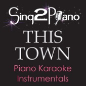 This Town (Originally Performed By Niall Horan) [Piano Karaoke Version]