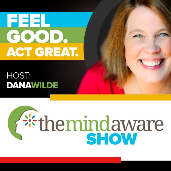 The Mind Aware Show with Dana Wilde