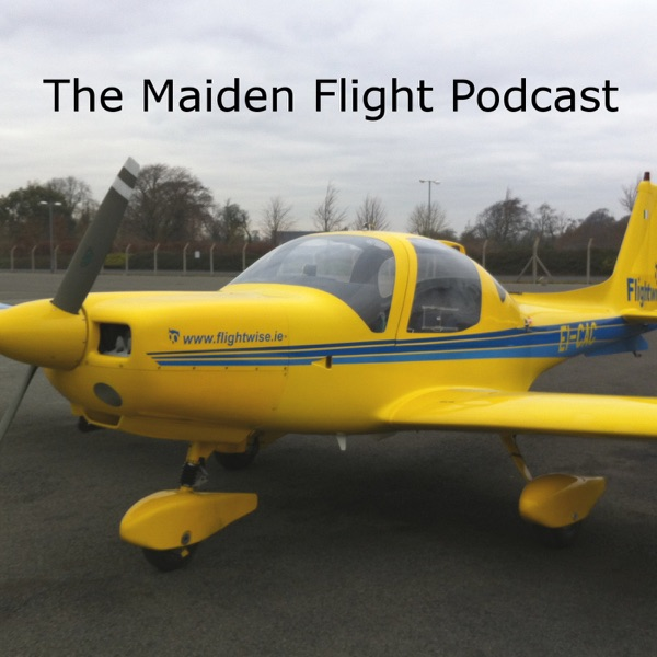 The Maiden Flight Podcast