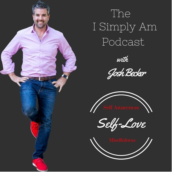 The I Simply Am Podcast: Mindfulness | Self Love | Self Awareness