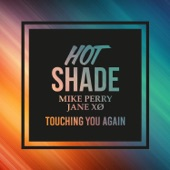 Touching You Again (feat. Mike Perry & Jane XØ) - Single