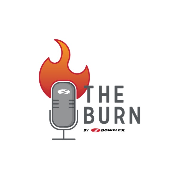 The Bowflex Burn Podcast