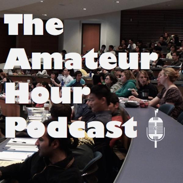 The Amateur Hour Podcast