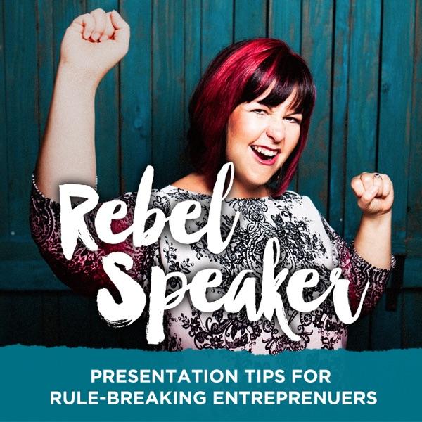 The Rebel Speaker Podcast   Public Speaking, Presentations & Communication Tips for Entrepreneurs