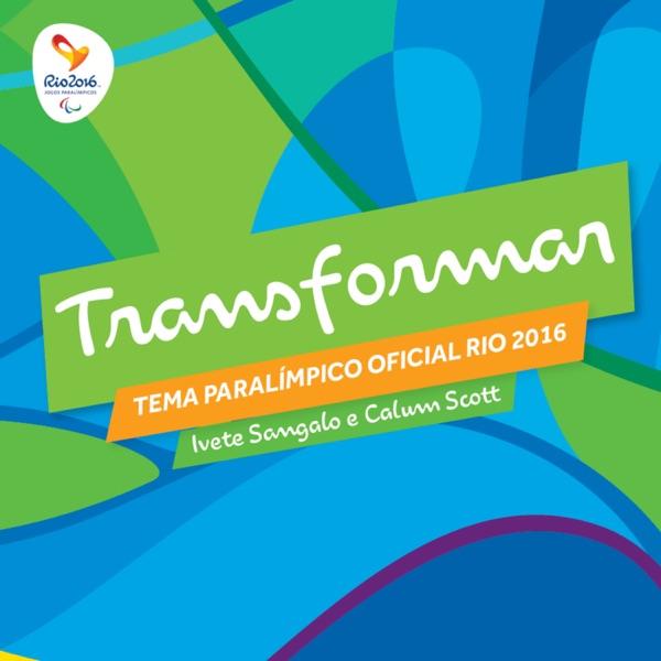 Transformar - Tema Paralímpico - Single Ivete Sangalo  Calum Scott CD cover