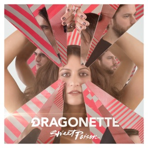 Dragonette - Sweet Poison
