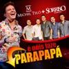 É Nóis Faze Parapapá - Single (Ao Vivo) [feat. Sorriso Maroto] - Single, Michel Teló