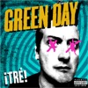 ¡Tré!, Green Day