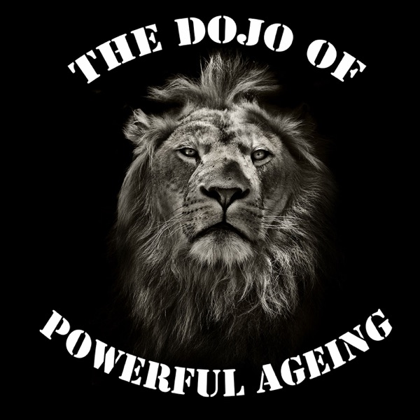 The Dojo Of Powerful Ageing