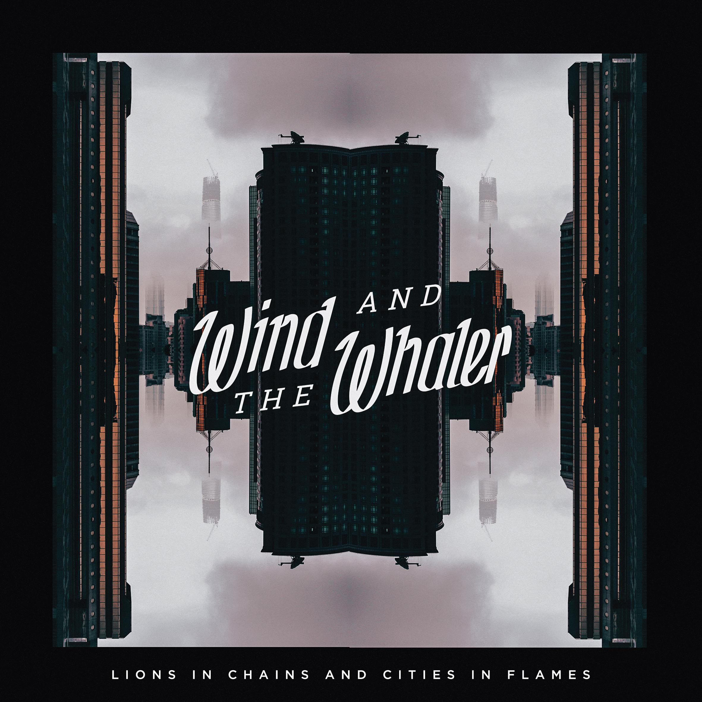 Wind and the Whaler - Lions in Chains and Cities in Flames [EP] (2016)