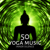 50 Yoga Music - Inner Silence – Calm Music, Soothe Songs, Relaxing Music, Stress Relief, Meditation, Flow Yoga, Regeneration, Zen, Harmony