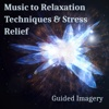 Music to Relaxation Techniques & Stress Relief: Guided Imagery, Wellbeing, Ambient Therapy, Yoga Meditation Exercises, Self-Esteem
