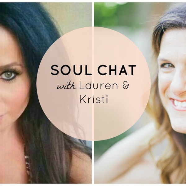 Soul Chat with Lauren and Kristi