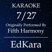 7/27 (Originally Performed by Fifth Harmony) [Karaoke No Guide Melody Version]