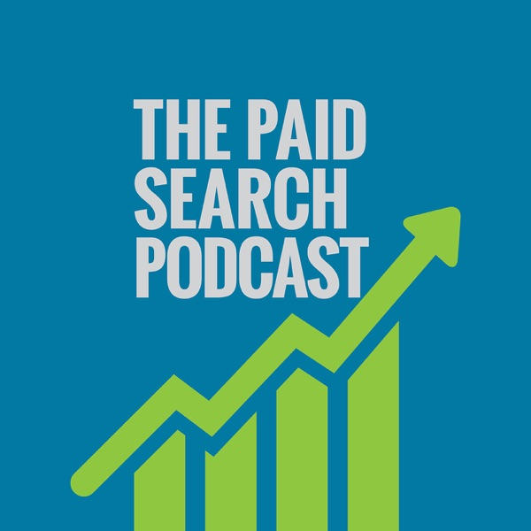 The Paid Search Podcast | A Weekly Podcast About Search Engine Marketing