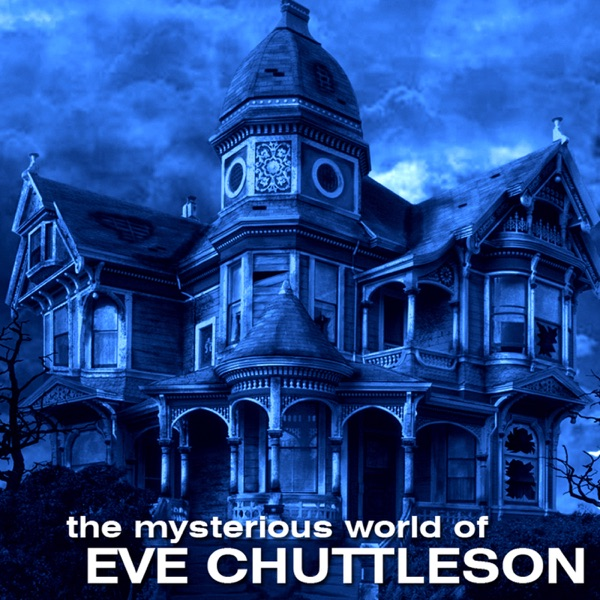 The Mysterious World of Eve Chuttleson