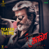 Kaala (Tamil) Teaser Theme (From