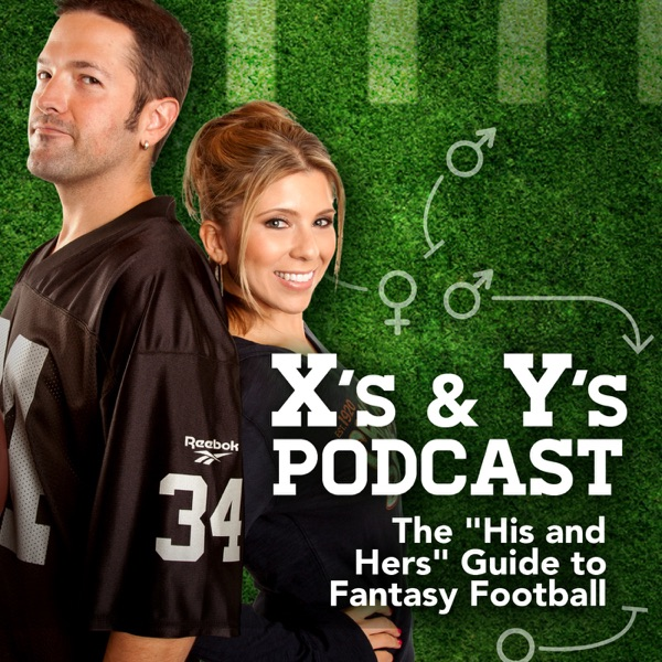 """Xs & Ys Podcast: Your """"His & Hers"""" Guide to Fantasy Football"""