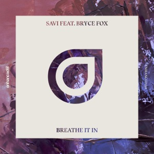 Savi, Bryce Fox - Breathe It In (Gorilla Panik x Torio Remix)