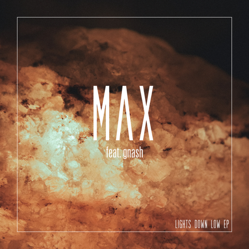 Lights Down Low (feat. gnash) - MAX