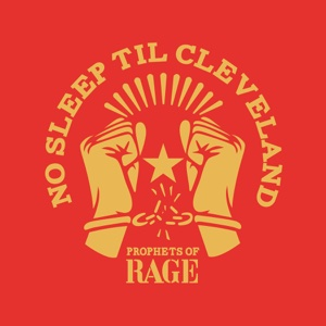 No Sleep Til Cleveland (Live) - Single - Prophets of Rage, Prophets of Rage