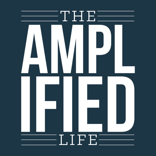 The Amplified Life with Tyler Williams