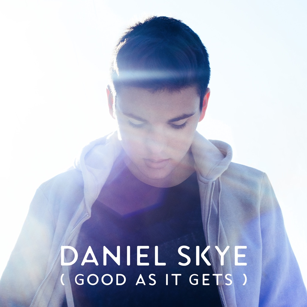 Good as It Gets - Daniel Skye,music,Good as It Gets,Daniel Skye