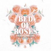 Bed of Roses (feat. Stanaj)