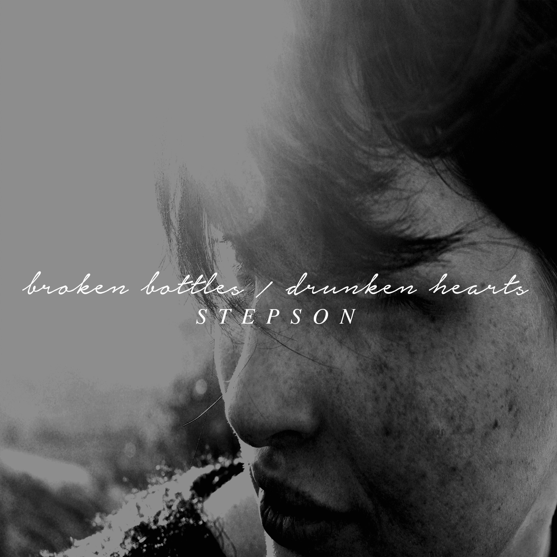 Stepson - Broken Bottles / Drunken Hearts [EP] (2014)