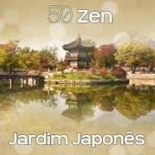 50 Zen Jardim Japonês - Meditação Asiática, Atmosfera Da Natureza, Sons de Cura, New Age Música de Fundo para Relaxar, Serenidade Interior e Equilíbrio (Massagem, Spa, Yoga, Tai Chi, Qi Gong)