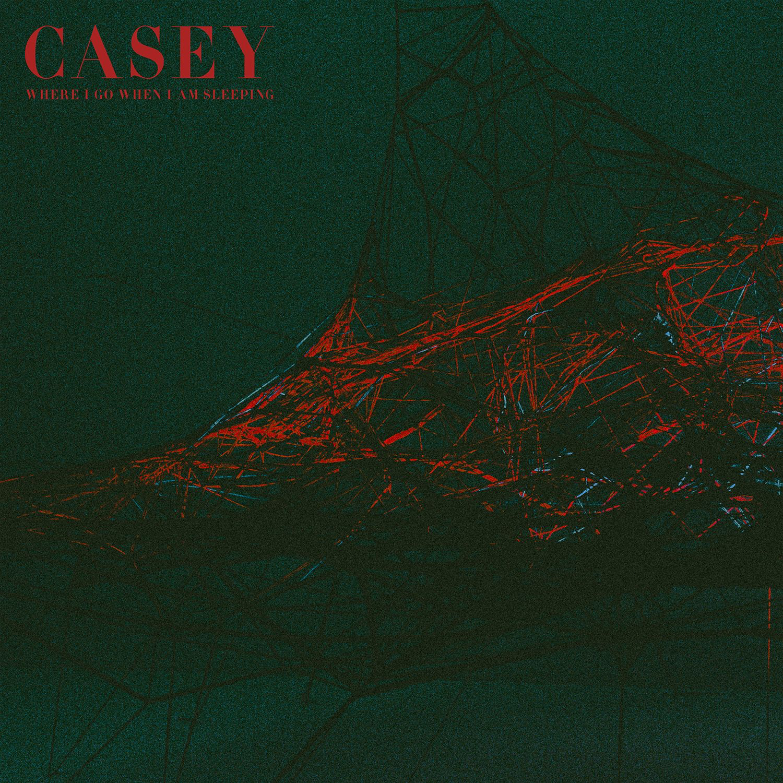Casey - Where I Go When I Am Sleeping (2018)