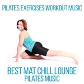 Pilates Exercises Workout Music: Best Mat Chill Lounge Pilates Music, Hypnotize & Slow Move, Gym Center Music (EDM)