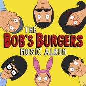 The Bob's Burgers Music Album - Bob's Burgers Cover Art