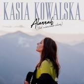 Alannah (Tak Niewiele Chcę) - Kasia Kowalska
