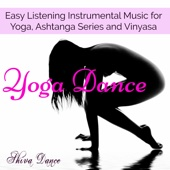 Yoga Dance – Easy Listening Instrumental Music for Yoga, Ashtanga Series and Vinyasa