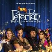 Las Canciones de Peter Pan (Todos Podemos Volar) [Banda Sonora Original]