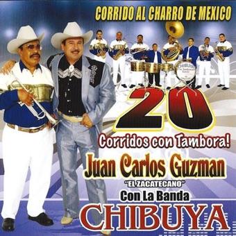 20 Corridos Con Tambora – Juan Carlos Guzman & Banda Chibuya