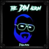 The DIM Album