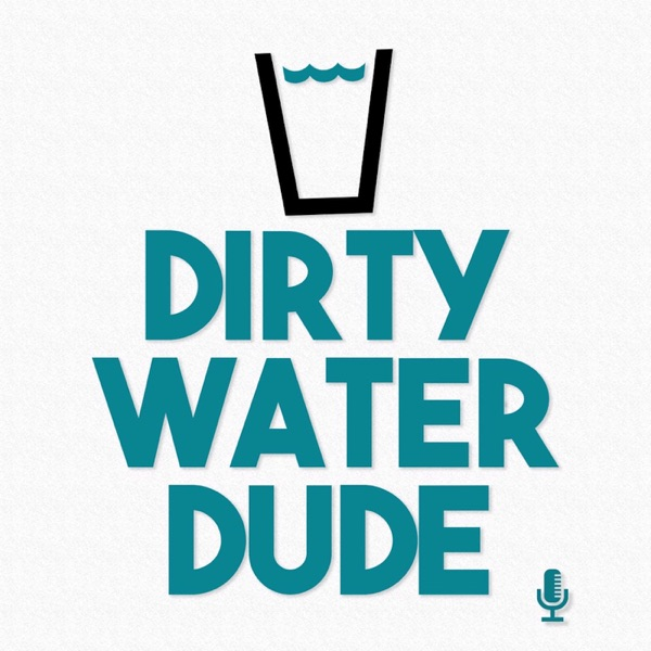 Dirty Water Dude