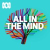 All In The Mind - ABC Radio National