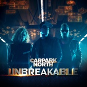 Carpark North - Unbreakable artwork