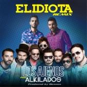 El Idiota (Remix) [feat. Alkilados] - Single, Los Ajenos