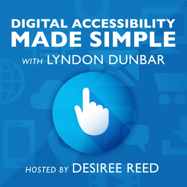 Digital Accessibility Made Simple with Lyndon Dunbar